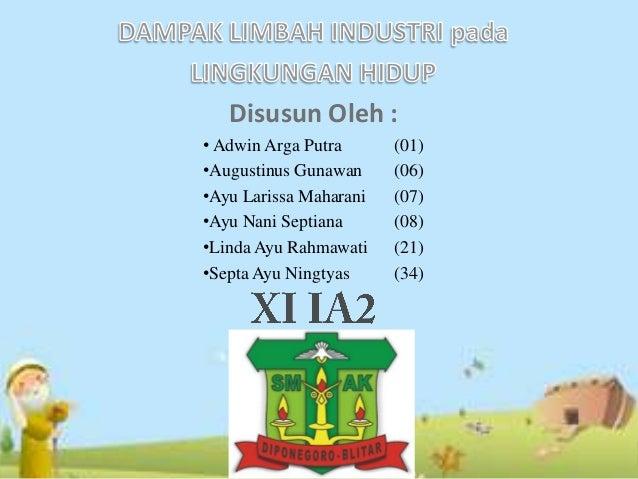 Disusun Oleh :• Adwin Arga Putra      (01)•Augustinus Gunawan     (06)•Ayu Larissa Maharani   (07)•Ayu Nani Septiana      ...