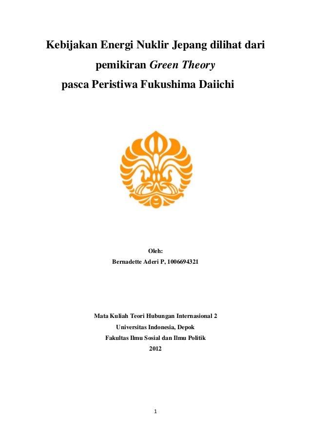 Kebijakan Energi Nuklir Jepang dilihat dari         pemikiran Green Theory   pasca Peristiwa Fukushima Daiichi            ...