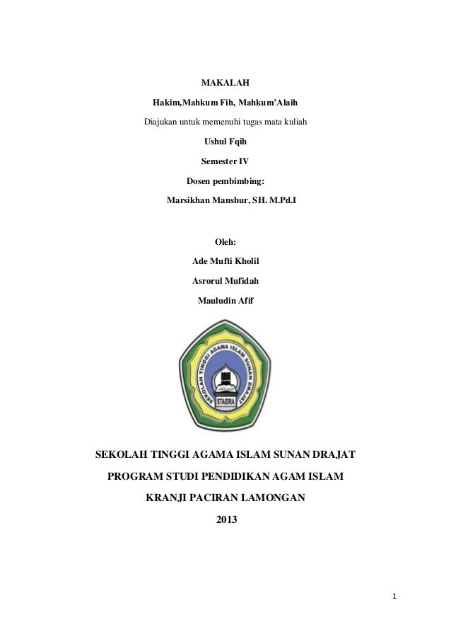 1 MAKALAH Hakim,Mahkum Fih, Mahkum'Alaih Diajukan untuk memenuhi tugas mata kuliah Ushul Fqih Semester IV Dosen pembimbing...