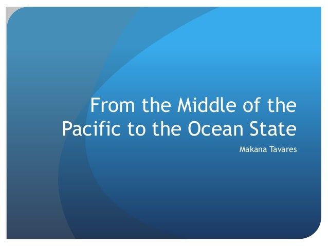 From the Middle of the Pacific to the Ocean State Makana Tavares