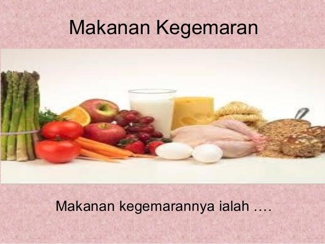 Makanan KegemaranMakanan kegemarannya ialah ….