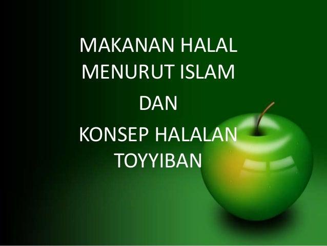 Makanan halal menurut islam dan konsep halalan toyyiban