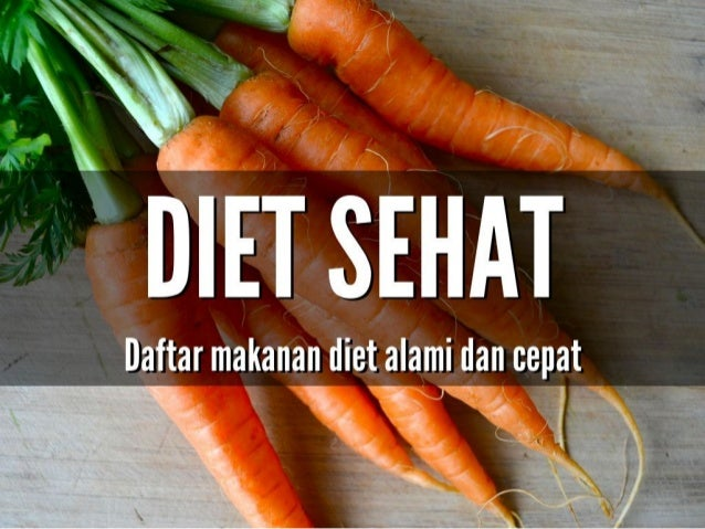 Daftar Makanan Sehat Untuk Diet Alami Dan Cepat
