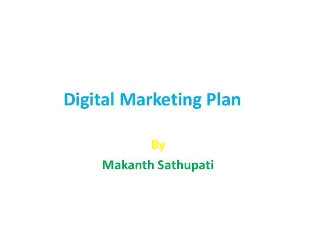 Digital Marketing Plan By Makanth Sathupati