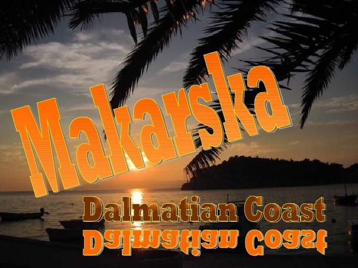 Makarska Dalmatian Coast Dalmatian Coast