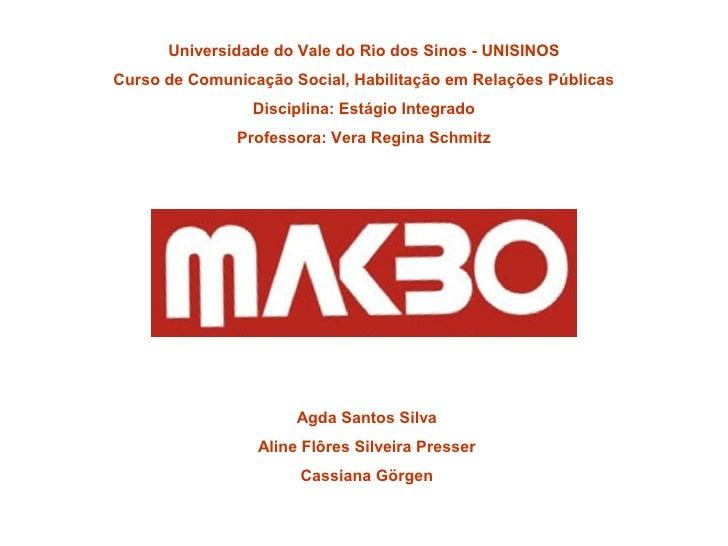 Universidade do Vale do Rio dos Sinos - UNISINOS Curso de Comunicação Social, Habilitação em Relações Públicas            ...