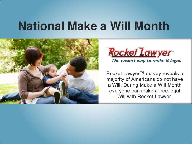 National Make a Will Month<br />Rocket Lawyer™ survey reveals a majority of Americans do not have a Will. During Make a Wi...
