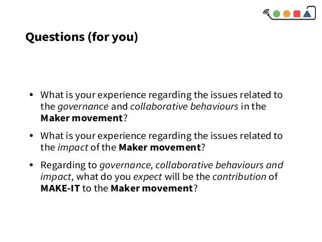 Questions (for you) ● What is your experience regarding the issues related to the governance and collaborative behaviours ...