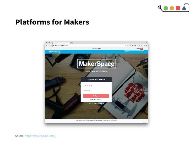Platforms for Makers Source: https://makerspace.com/