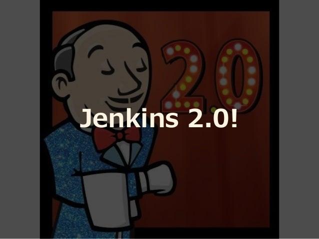 Jenkins 2.0!