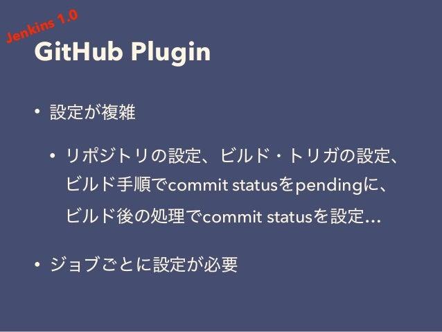 GUI • • • init.groovy.d ... • • https://github.com/jenkinsci/system-config-dsl- plugin