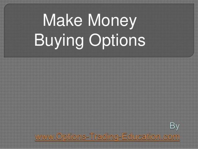 Make Money Buying Options