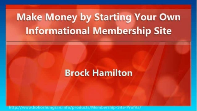 Make Money by Starting Your Own Informational Membership Site Slide 3