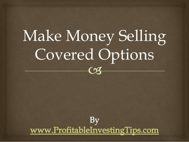 Make Money Selling Covered Options