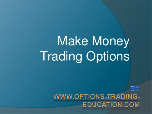 Make Money Trading Options