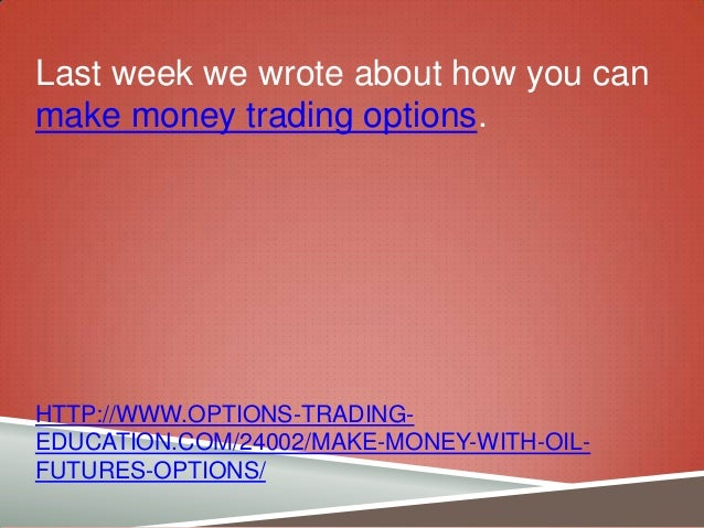 Trading options on oil futures