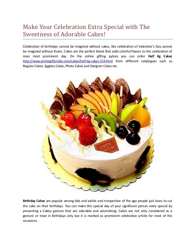 Make Your Celebration Extra Special with The Sweetness of Adorable Cakes! Celebration of birthdays cannot be imagined with...