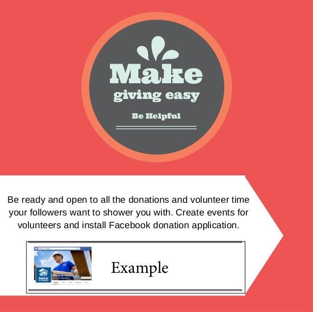 giving easy Make Be Helpful Bereadyandopentoallthedonationsandvolunteertime yourfollowerswanttoshoweryouwi...