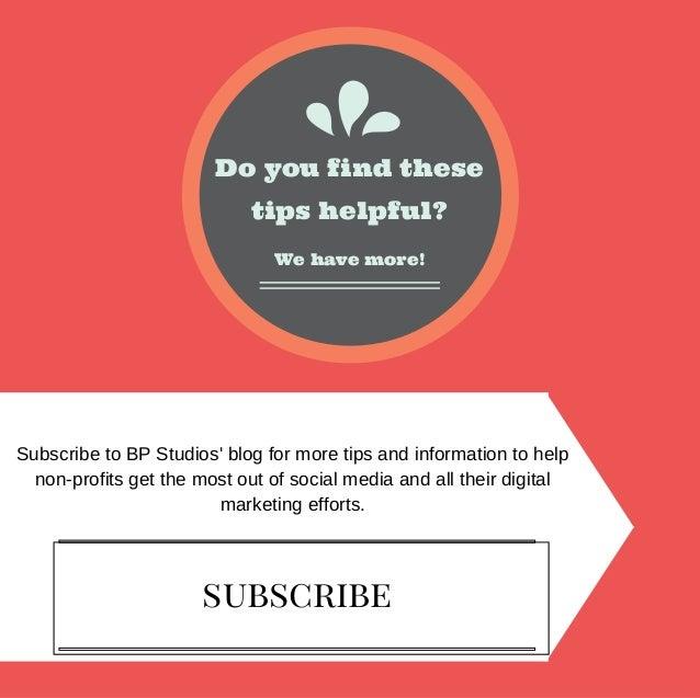 tips helpful? Do you find these We have more! SubscribetoBPStudios'blogformoretipsandinformationtohelp nonprof...