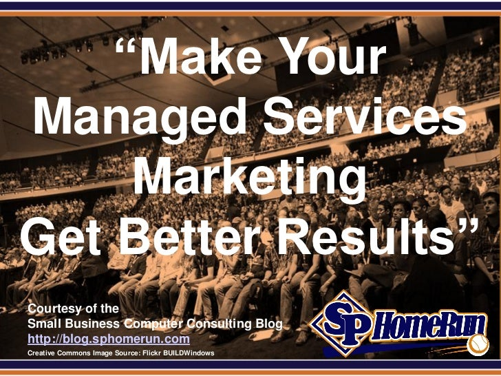 """SPHomeRun.com     """"Make Your Managed Services      Marketing Get Better Results""""  Courtesy of the  Small Business Computer..."""