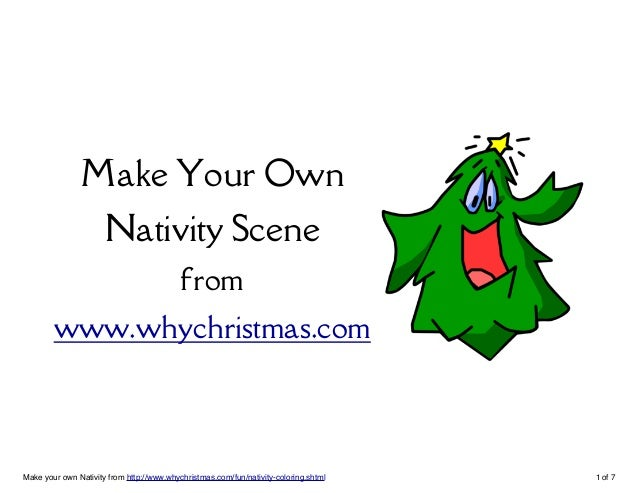 Make Your Own  Nativity Scene  from  www.whychristmas.com  Make your own Nativity from http://www.whychristmas.com/fun/nat...