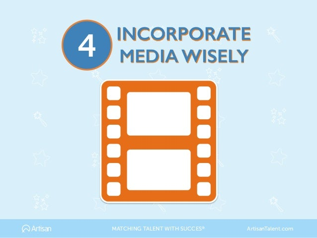 INCORPORATE MEDIA WISELY4 MATCHING TALENT WITH SUCCES® ArtisanTalent.com