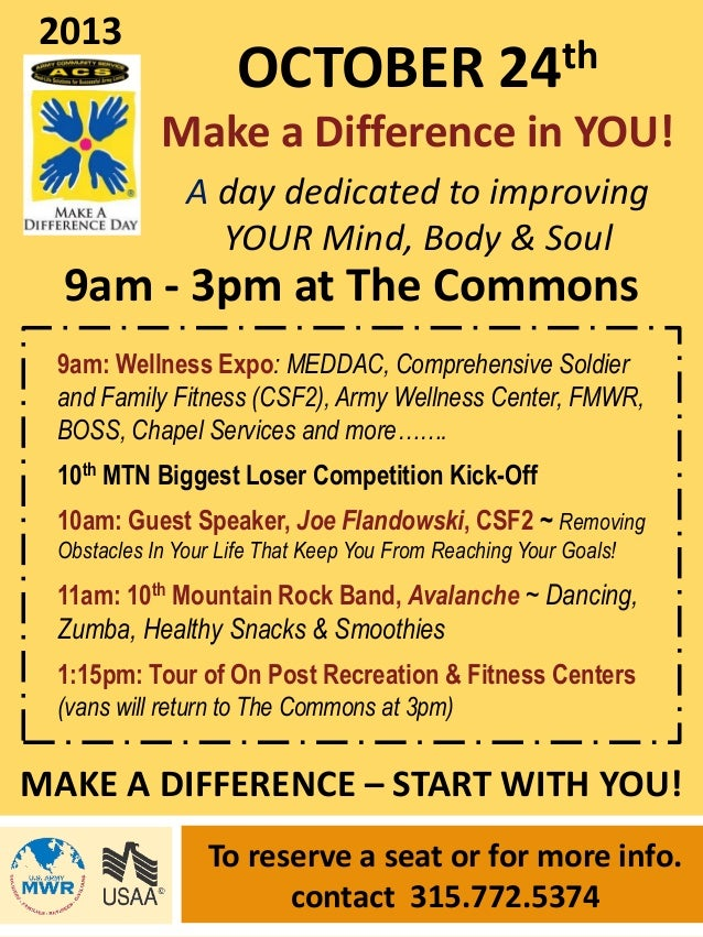 2013  OCTOBER 24th Make a Difference in YOU! A day dedicated to improving YOUR Mind, Body & Soul  9am - 3pm at The Commons...