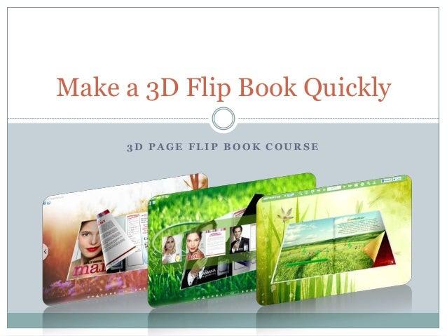 Make a 3D Flip Book Quickly     3D PAGE FLIP BOOK COURSE