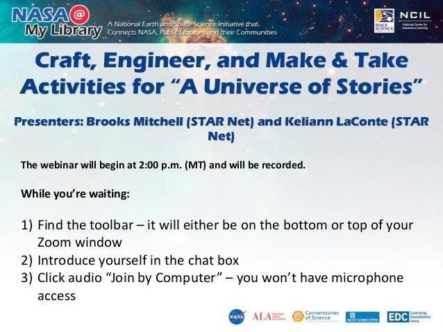 """Craft, Engineer, and Make & Take Activities for """"A Universe of Stories"""" Presenters: Brooks Mitchell (STAR Net) and Keliann..."""