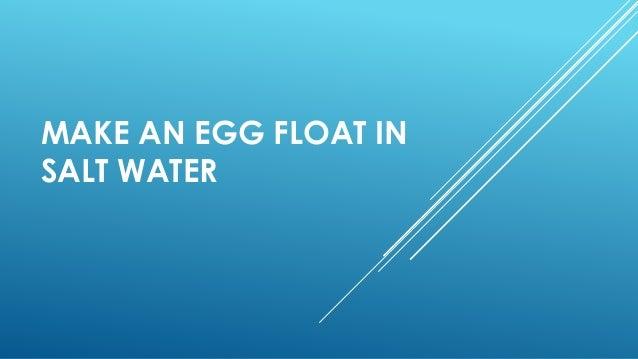 Egg Float In Water Salt Water Or Juice 98