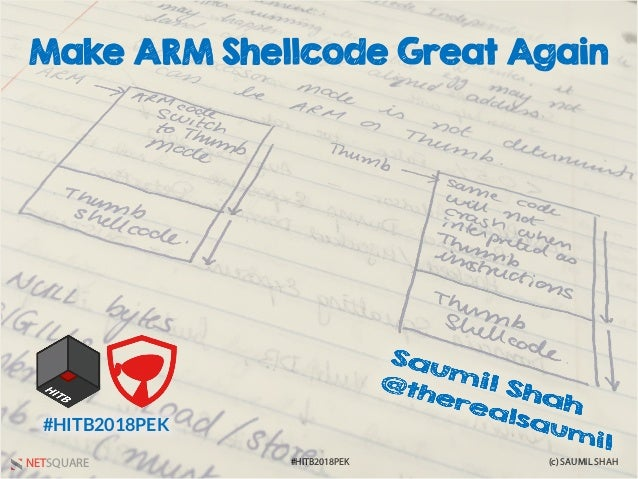 NETSQUARE (c) SAUMIL SHAH#HITB2018PEK Make ARM Shellcode Great Again #HITB2018PEK