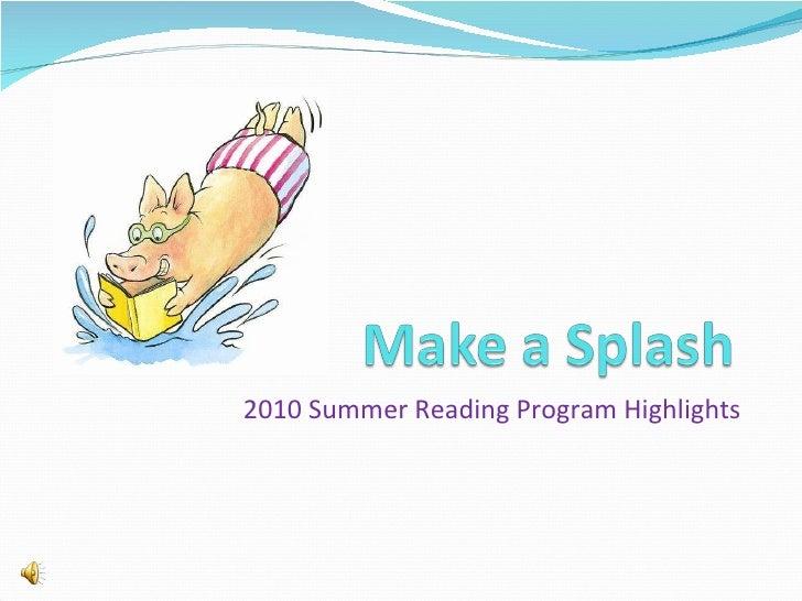 2010 Summer Reading Program Highlights