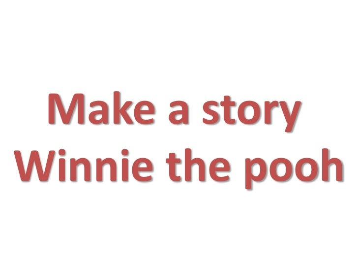 Make a storyWinnie the pooh
