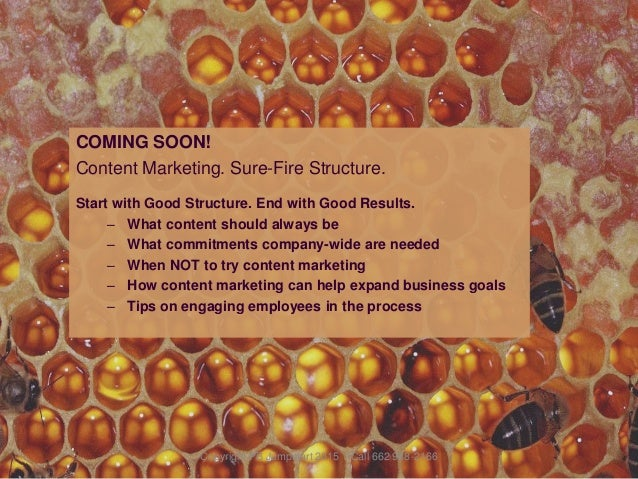 COMING SOON! Content Marketing. Sure-Fire Structure. Start with Good Structure. End with Good Results. – What content shou...