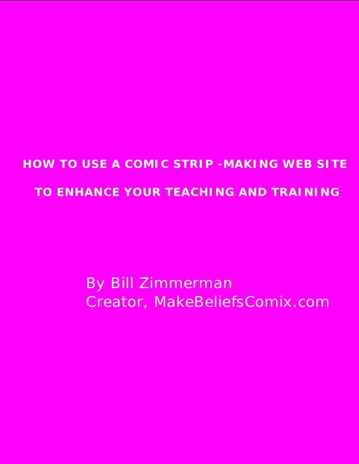 HOW TO USE A COMIC STRIP -MAKING WEB SITE         TO ENHANCE YOUR TEACHING AND TRAINING                       By Bill Zimm...