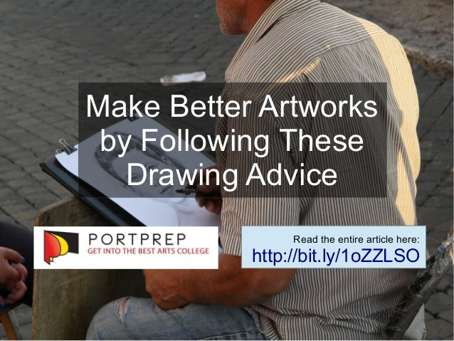 Make Better Artworks by Following These Drawing Advice Read the entire article here: http://bit.ly/1oZZLSO