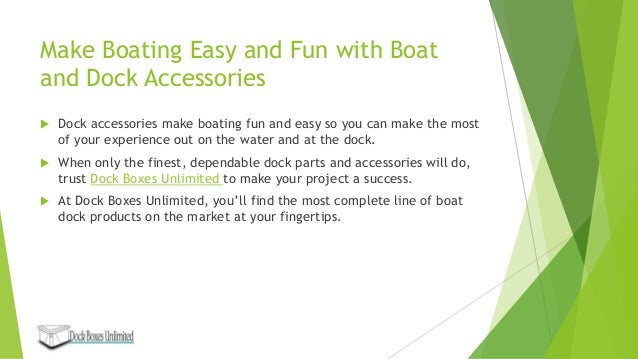 Make Boating Fun and Easy with Marina and Dock Accessories