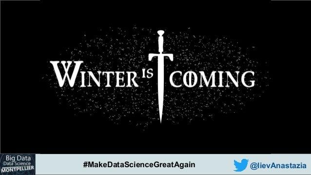 #MakeDataScienceGreatAgain @lievAnastazia