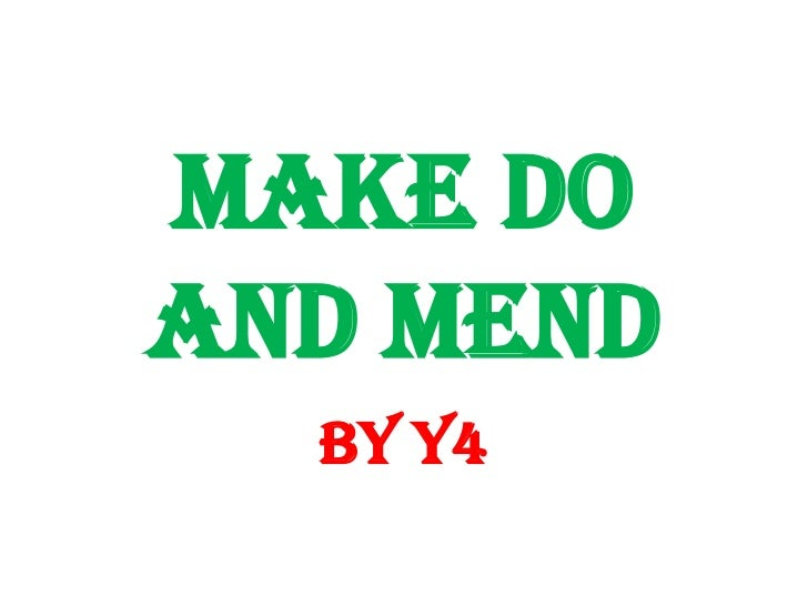 Make Do and Mend<br />by Y4<br />