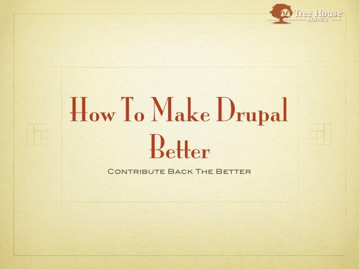 Make Drupal Better Slide 3