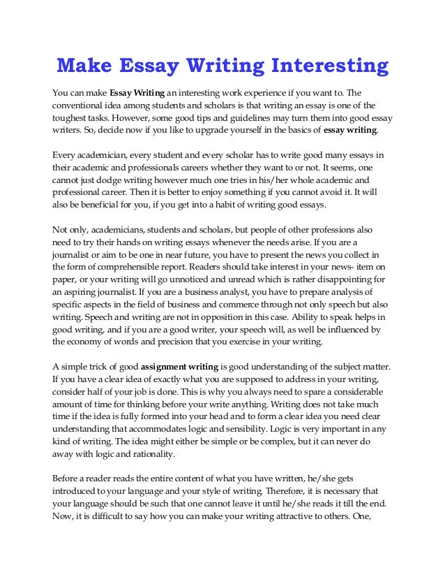 make essay writing interesting make essay writing interesting you can make essay writing an interesting work experience if you want