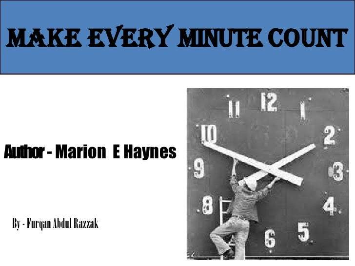 Make Every Minute CountAuthor- Marion E Haynes By - Furqan Abdul Razzak