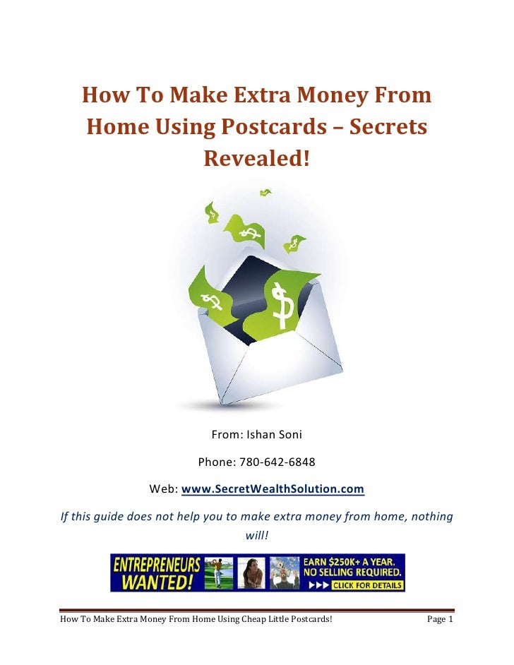 How To Make Extra Money From Home Using Postcards – Secrets Revealed!<br />From: Ishan Soni<br />Phone: 780-642-6848<br />...