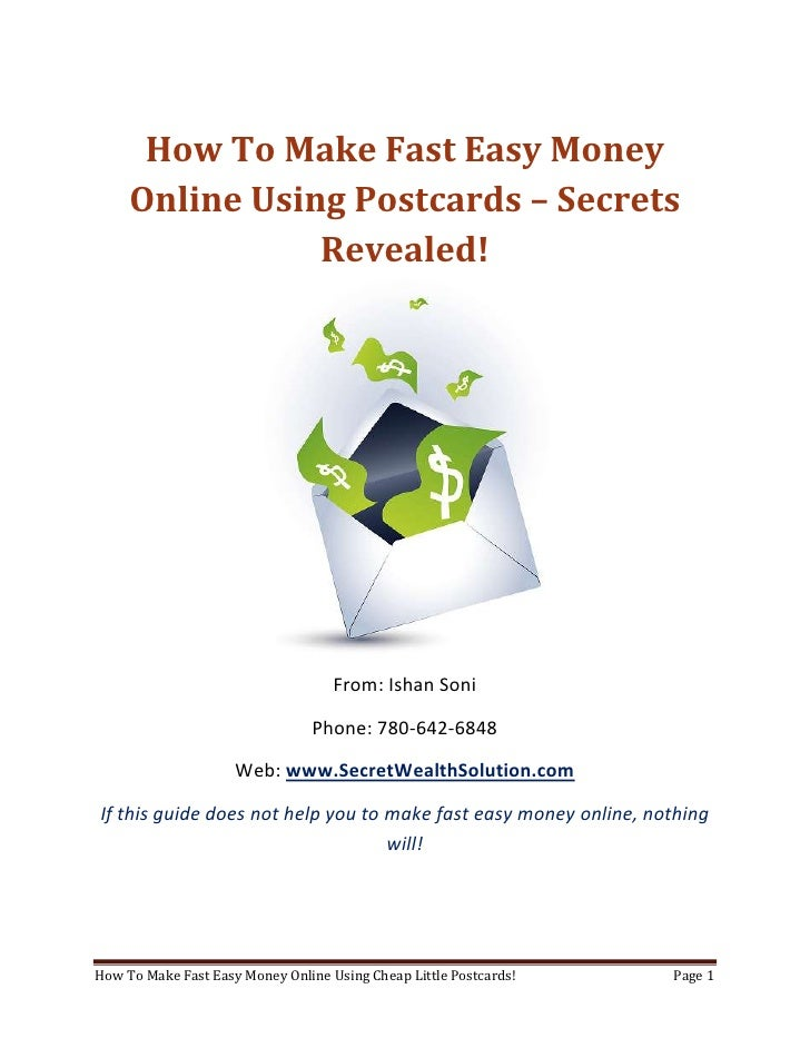 How To Make Fast Easy Money Online Using Postcards – Secrets Revealed!<br />From: Ishan Soni<br />Phone: 780-642-6848<br /...