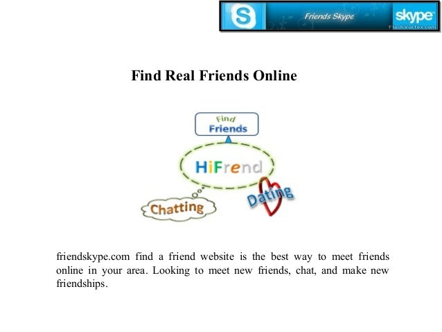 Find friends online in your area