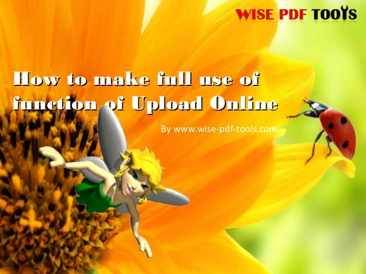 How to make full use offunction of Upload Online             By www.wise-pdf-tools.com