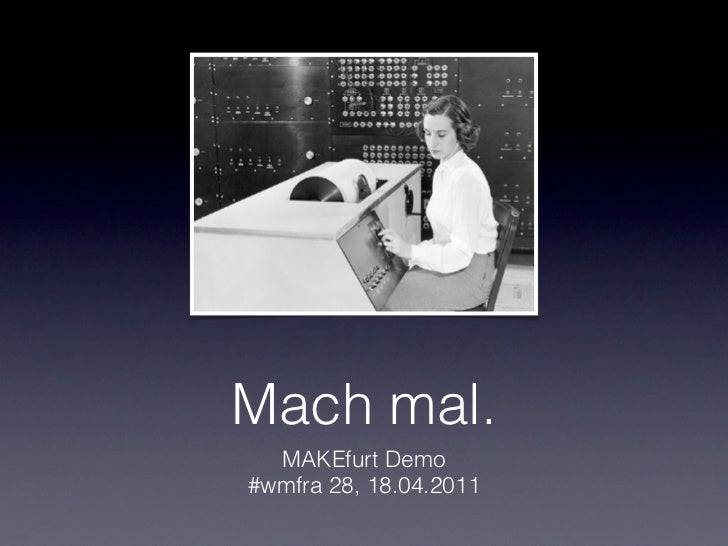 Mach mal.  MAKEfurt Demo#wmfra 28, 18.04.2011