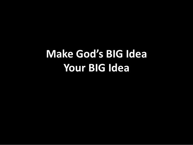 Make God's BIG Idea Your BIG Idea
