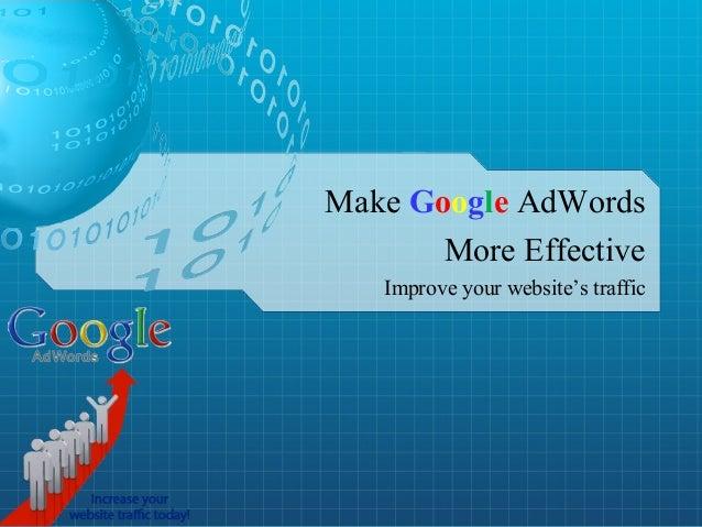 Improve your website's traffic Make Google AdWords More Effective