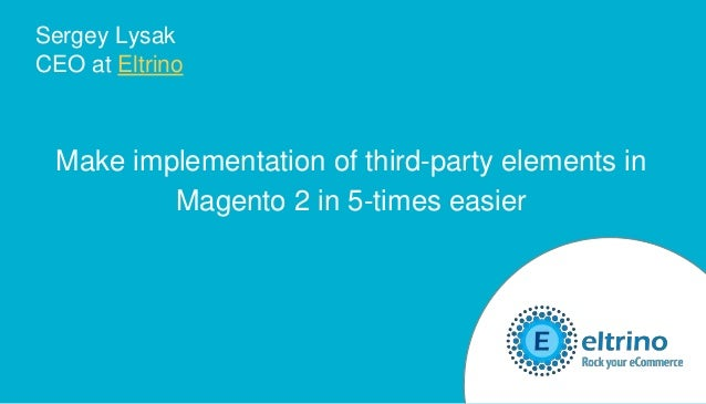 Make implementation of third party elements in magento 2 in